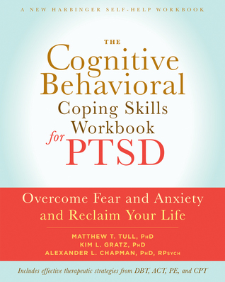 [PDF] [EPUB] The Cognitive Behavioral Coping Skills Workbook for PTSD: Overcome Fear and Anxiety and Reclaim Your Life Download by Matthew T. Tull