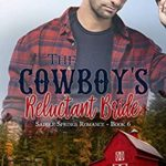 [PDF] [EPUB] The Cowboy's Reluctant Bride: An unexpected pregnancy Montana Ranches Christian Romance (Saddle Springs Romance Book 6) Download