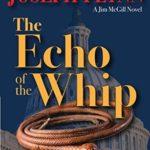 [PDF] [EPUB] The Echo of the Whip (Jim McGill, #8) Download