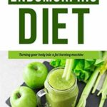 [PDF] [EPUB] The Endomorphic Diet: Turning Your Body into a Fat-Burning Machine Download