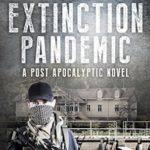 [PDF] [EPUB] The Extinction Pandemic (The Hatchery Compound #1) Download