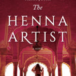 [PDF] [EPUB] The Henna Artist: A Novel Download