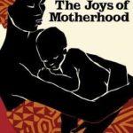 [PDF] [EPUB] The Joys of Motherhood: A Novel Download
