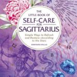 [PDF] [EPUB] The Little Book of Self-Care for Sagittarius: Simple Ways to Refresh and Restore—According to the Stars Download