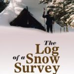 [PDF] [EPUB] The Log of a Snow Survey: Skiing and Working in the Winter World of the Sierra Nevada Download