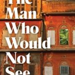 [PDF] [EPUB] The Man Who Would Not See Download
