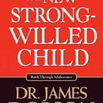 [PDF] [EPUB] The New Strong-Willed Child Download