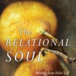 [PDF] [EPUB] The Relational Soul: Moving from False Self to Deep Connection Download