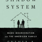 [PDF] [EPUB] The Shadow System: Mass Incarceration and the American Family Download