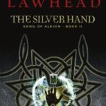 [PDF] [EPUB] The Silver Hand (The Song of Albion, #2) Download