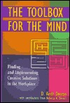 [PDF] [EPUB] The Toolbox for the Mind: Finding and Implementing Creative Solutions in the Workplace Download by D. Keith Denton
