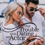 [PDF] [EPUB] The Trouble with Dating an Actor 3 Book Series Download