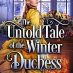 [PDF] [EPUB] The Untold Tale of the Winter Duchess Download