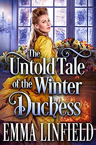 [PDF] [EPUB] The Untold Tale of the Winter Duchess Download by Emma Linfield