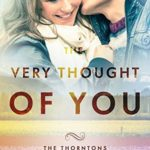 [PDF] [EPUB] The Very Thought of You (The Thorntons, #2) Download