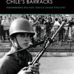[PDF] [EPUB] The Wars inside Chile's Barracks: Remembering Military Service under Pinochet Download