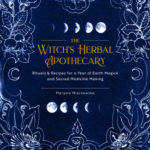 [PDF] [EPUB] The Witch's Herbal Apothecary: Rituals and Recipes for a Year of Earth Magick and Sacred Medicine Making Download