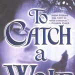 [PDF] [EPUB] To Catch A Wolf (Historical Werewolf, #4) Download