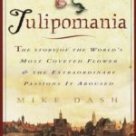 [PDF] [EPUB] Tulipomania: The Story of the World's Most Coveted Flower and the Extraordinary Passions It Aroused Download