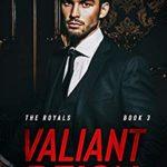 [PDF] [EPUB] Valiant Reign (The Royals #3) Download
