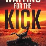 [PDF] [EPUB] Waiting For The Kick: Whorl Book Two Download