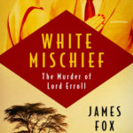 [PDF] [EPUB] White Mischief: The Murder of Lord Erroll Download