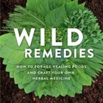 [PDF] [EPUB] Wild Remedies: Plant Medicines That Heal You, Your Family, and the World Download