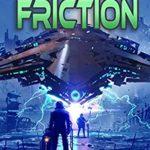 [PDF] [EPUB] Zero Friction: Kestrel Class Saga Book 5 Download