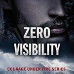 [PDF] [EPUB] Zero Visibility (Courage Under Fire #2) Download