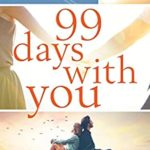 [PDF] [EPUB] 99 Days With You: A gripping and heartbreaking page turner Download