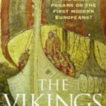 [PDF] [EPUB] A Brief History of the Vikings: The Last Pagans or the First Modern Europeans? Download