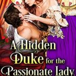 [PDF] [EPUB] A Hidden Duke for the Passionate Lady Download