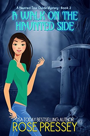 [PDF] [EPUB] A Walk on the Haunted Side (Haunted Tour Guide Mystery, #2) Download by Rose Pressey