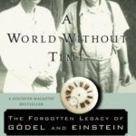 [PDF] [EPUB] A World Without Time: The Forgotten Legacy of Gödel And Einstein Download