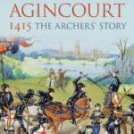 [PDF] [EPUB] Agincourt 1415: The Archers' Story Download