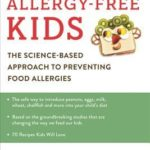 [PDF] [EPUB] Allergy-Free Kids: The Science-Based Approach to Preventing Food Allergies Download
