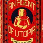 [PDF] [EPUB] An Agent of Utopia Download