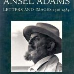[PDF] [EPUB] Ansel Adams: Letters and Images, 1916-1984 Download