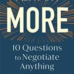 [PDF] [EPUB] Ask for More: 10 Questions to Negotiate Anything Download
