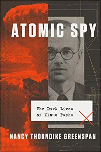 [PDF] [EPUB] Atomic Spy: The Dark Lives of Klaus Fuchs Download by Nancy Thorndike Greenspan