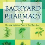 [PDF] [EPUB] Backyard Pharmacy: Growing Medicinal Plants in Your Own Yard Download