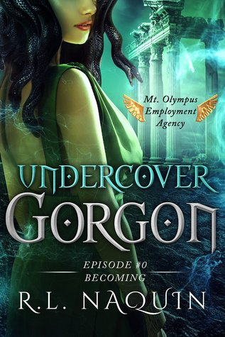 [PDF] [EPUB] Becoming (Undercover Gorgon #0.5) Download by R.L. Naquin