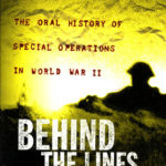 [PDF] [EPUB] Behind the Lines: The Oral History of Special Operations in World War II Download