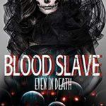 [PDF] [EPUB] Blood Slave: #4 Even in Death Download
