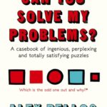 [PDF] [EPUB] Can You Solve My Problems?: A Casebook of Ingenious, Perplexing and Totally Satisfying Puzzles Download