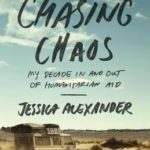 [PDF] [EPUB] Chasing Chaos: My Decade In and Out of Humanitarian Aid Download