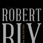 [PDF] [EPUB] Collected Poems by Robert Bly Download
