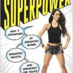 [PDF] [EPUB] Crazy Is My Superpower: How I Triumphed by Breaking Bones, Breaking Hearts, and Breaking the Rules Download