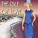 [PDF] [EPUB] Death on the Isle of Love: A 1920s Mystery (Mrs. Lillywhite Investigates Book 3) Download