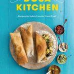 [PDF] [EPUB] Dosa Kitchen: Recipes for India's Favorite Street Food: A Cookbook Download